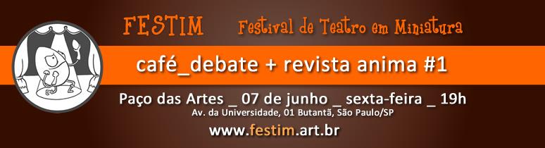 FESTIM 774_festival de teatro em miniatura _ cafe debate lançamento revista anima numero 1